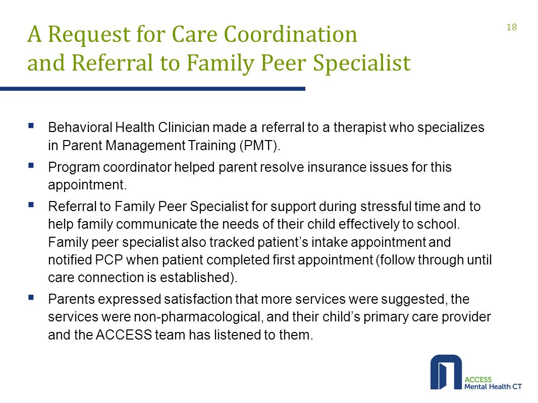  Behavioral Health Clinician made a referral to a therapist who specializes in Parent Management Training (PMT).