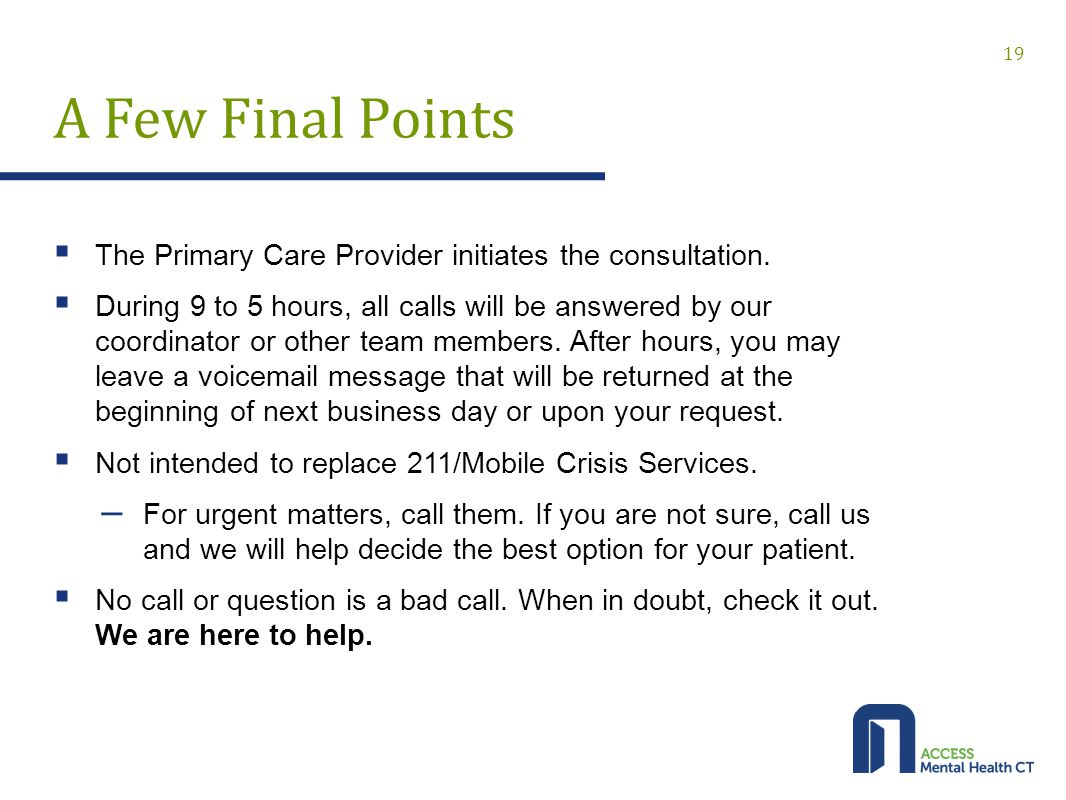 A Few Final Points  The Primary Care Provider initiates the consultation.