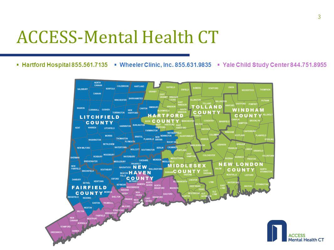 3 ACCESS-Mental Health CT  Wheeler Clinic, Inc. 855.631.9835  Yale Child Study Center 844.751.8955  Hartford Hospital 855.561.7135