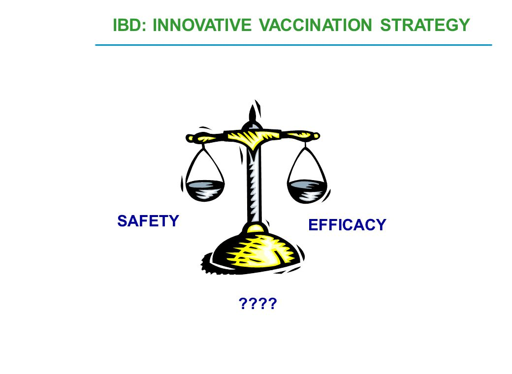 SAFETY EFFICACY ???? IBD: INNOVATIVE VACCINATION STRATEGY