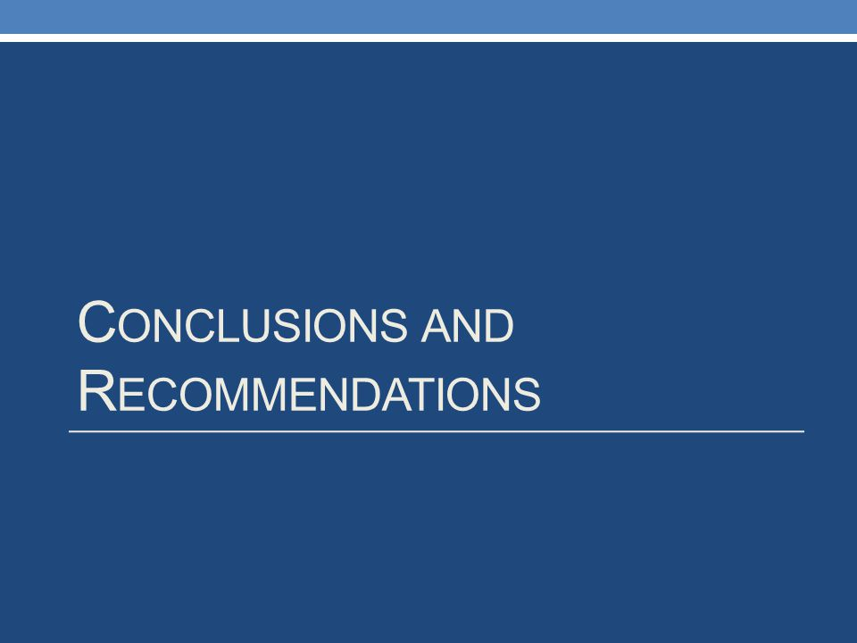 C ONCLUSIONS AND R ECOMMENDATIONS