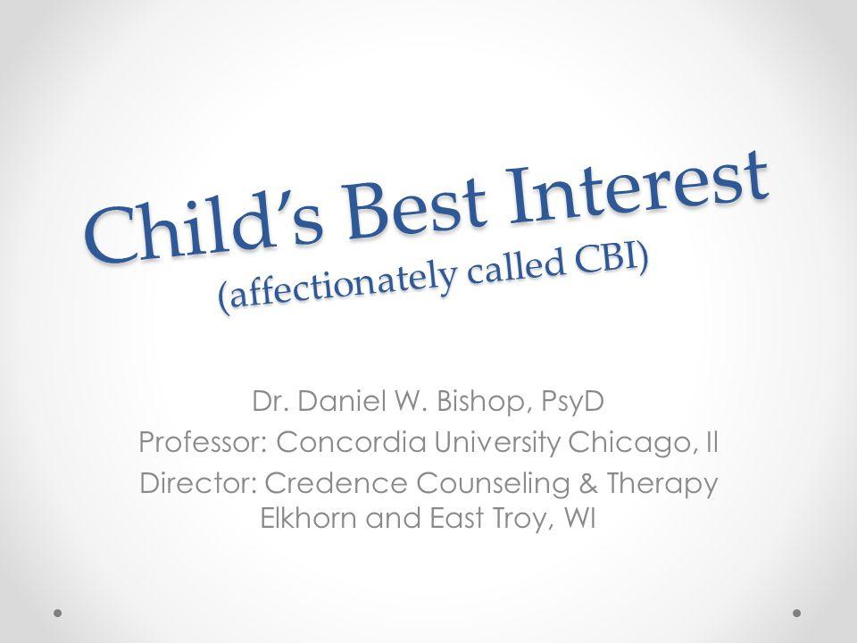 Child's Best Interest (affectionately called CBI) Dr.