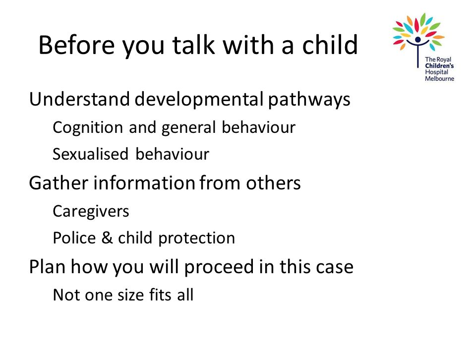 Before you talk with a child Understand developmental pathways Cognition and general behaviour Sexualised behaviour Gather information from others Car