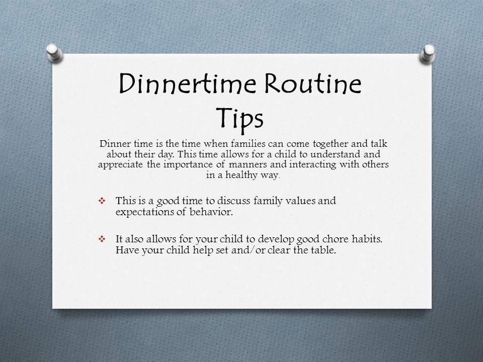 Dinnertime Routine Tips Dinner time is the time when families can come together and talk about their day.