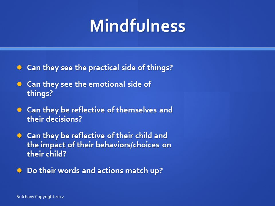Mindfulness Can they see the practical side of things.