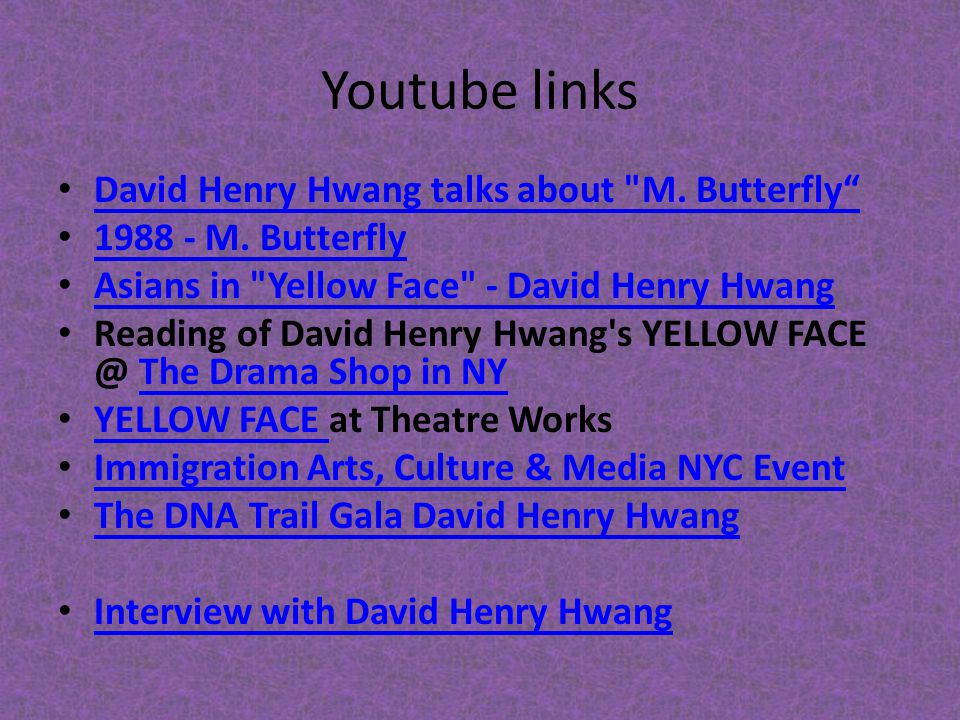 Youtube links David Henry Hwang talks about