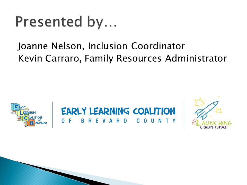 Joanne Nelson, Inclusion Coordinator Kevin Carraro, Family Resources Administrator