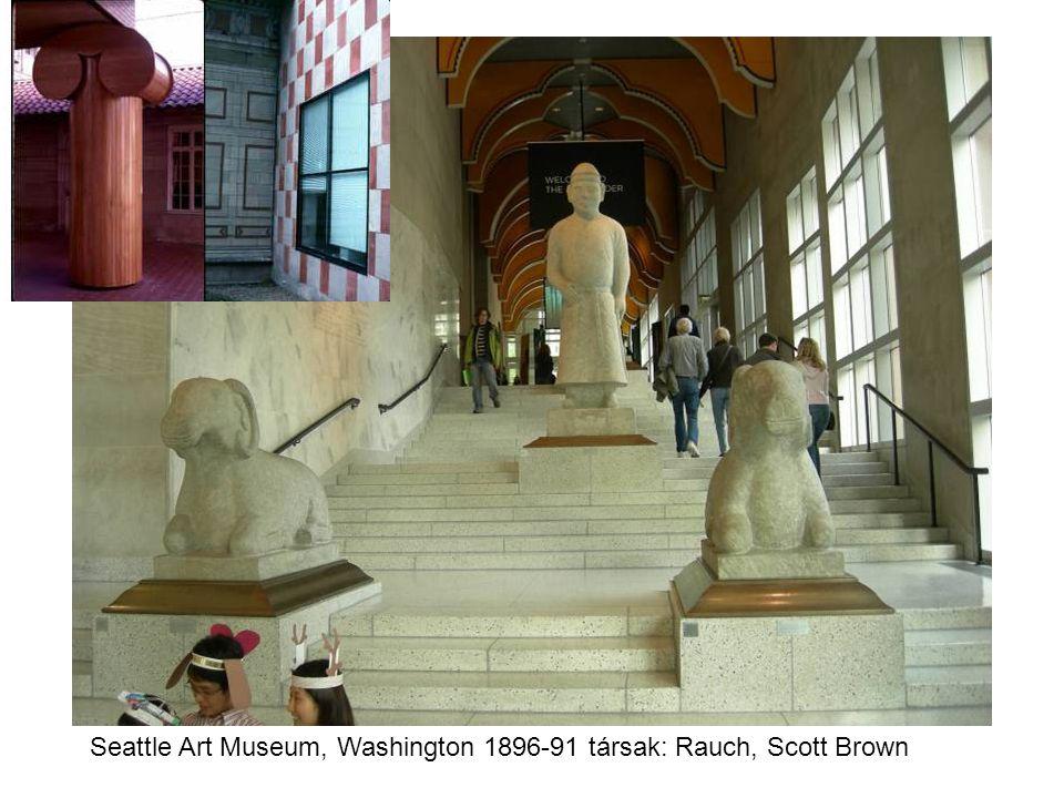 Seattle Art Museum, Washington 1896-91 társak: Rauch, Scott Brown