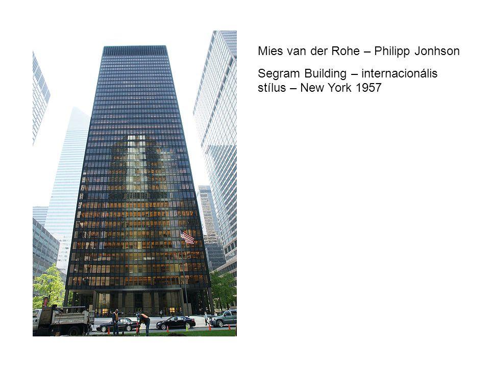Mies van der Rohe – Philipp Jonhson Segram Building – internacionális stílus – New York 1957