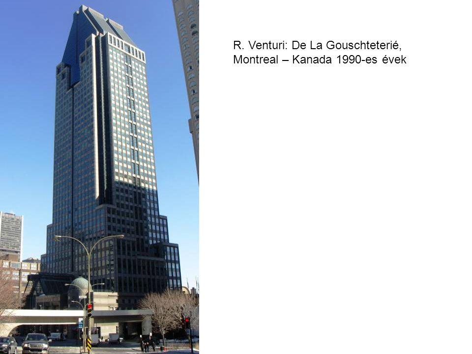 R. Venturi: De La Gouschteterié, Montreal – Kanada 1990-es évek