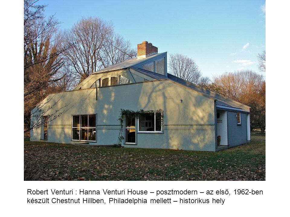 Robert Venturi : Hanna Venturi House – posztmodern – az első, 1962-ben készült Chestnut Hillben, Philadelphia mellett – historikus hely