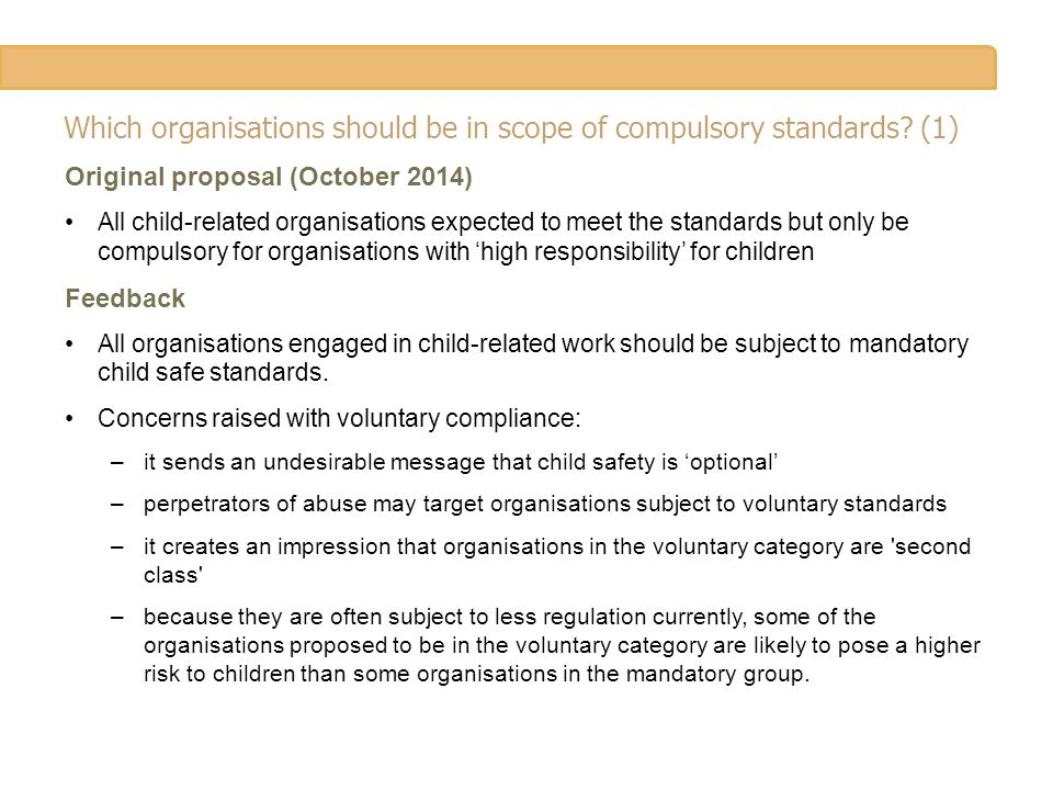 Which organisations should be in scope of compulsory standards? (1) Original proposal (October 2014) All child-related organisations expected to meet