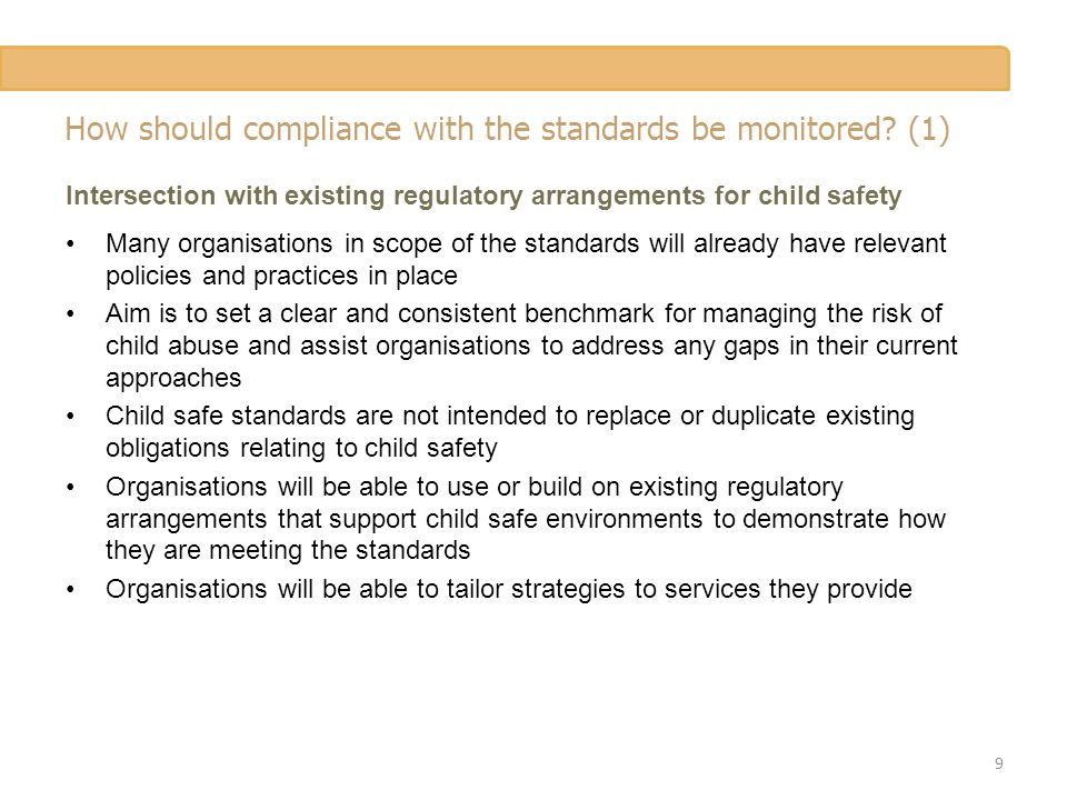How should compliance with the standards be monitored? (1) Intersection with existing regulatory arrangements for child safety Many organisations in s