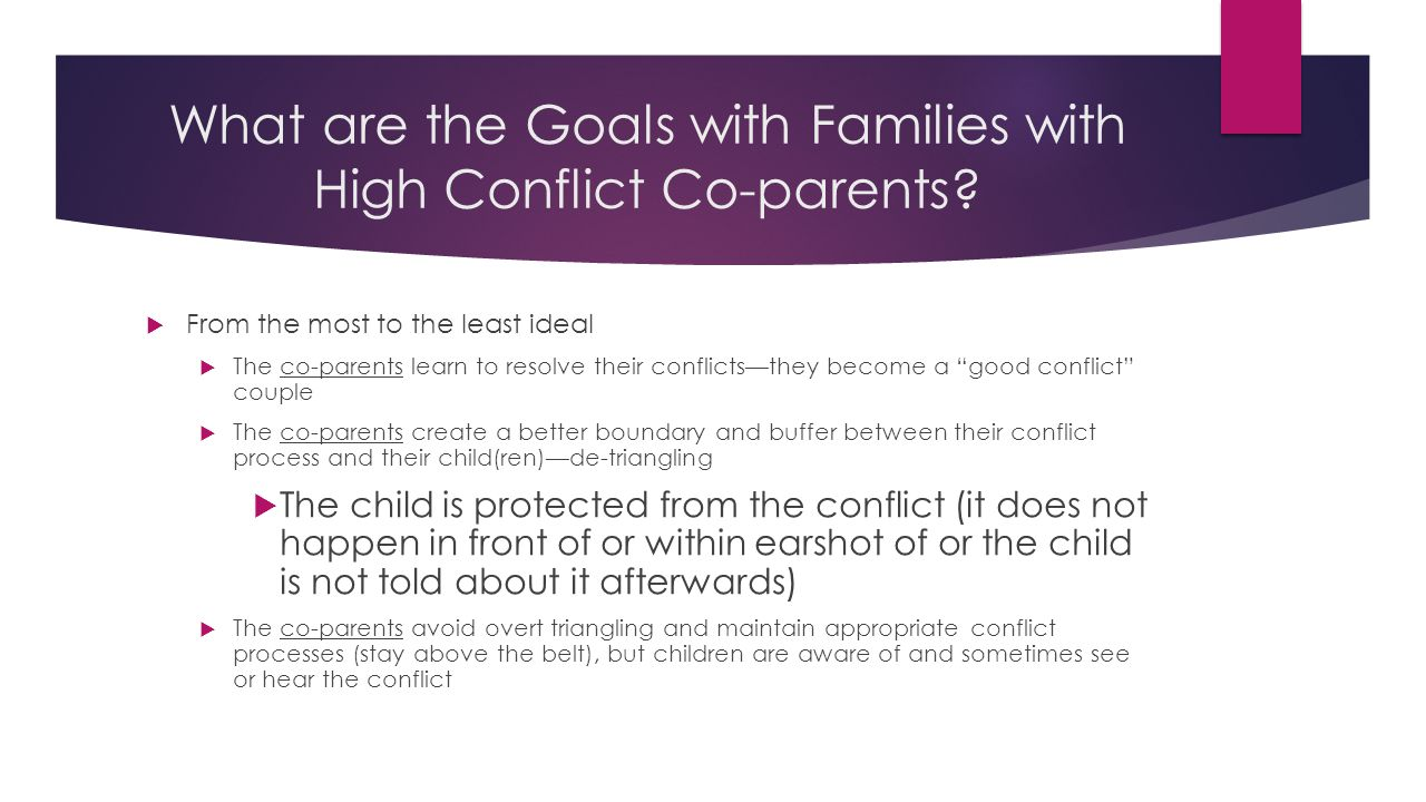 What are the Goals with Families with High Conflict Co-parents.