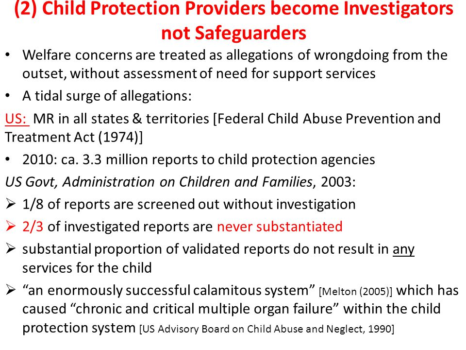 (2) Child Protection Providers become Investigators not Safeguarders Welfare concerns are treated as allegations of wrongdoing from the outset, withou