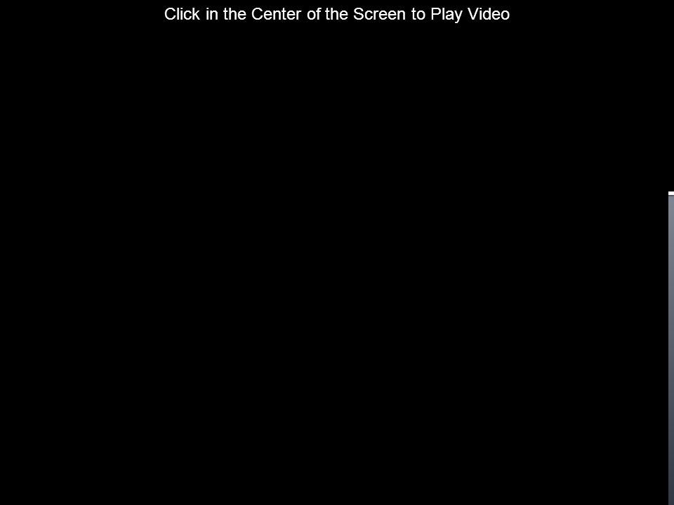 Click in the Center of the Screen to Play Video