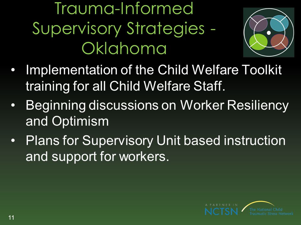 Trauma-Informed Supervisory Strategies - Oklahoma Implementation of the Child Welfare Toolkit training for all Child Welfare Staff. Beginning discussi