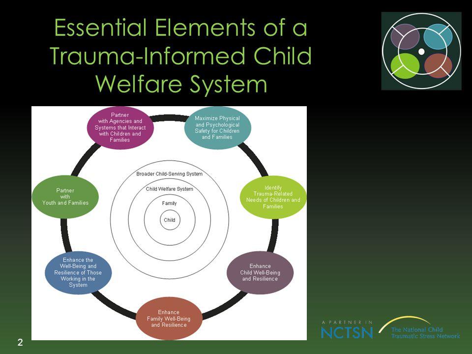 Essential Elements of a Trauma-Informed Child Welfare System 2