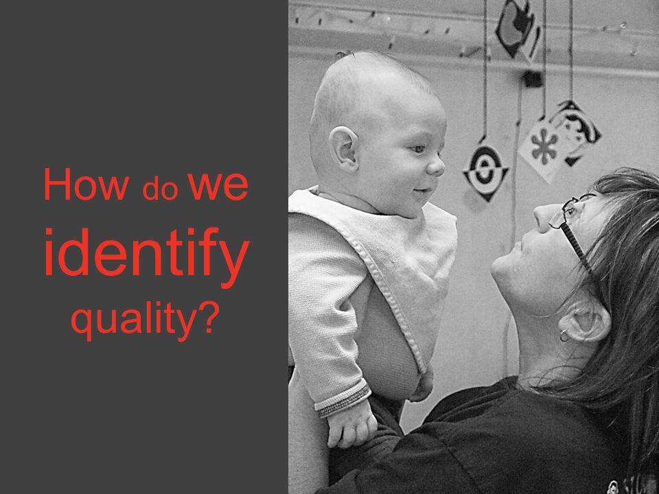 How do we identify quality?