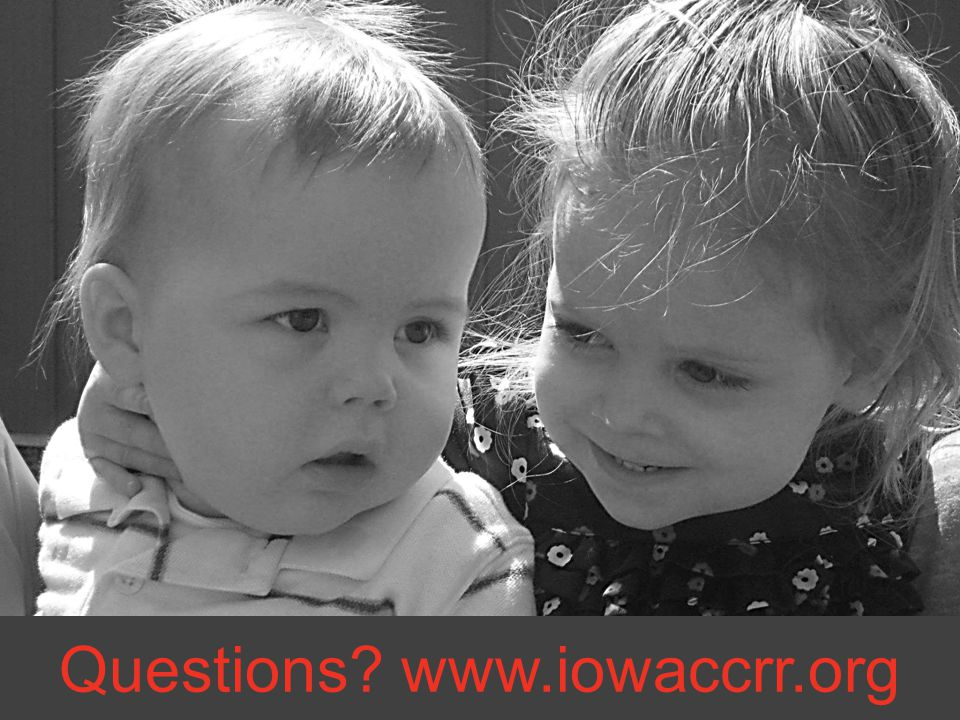 Questions? www.iowaccrr.org