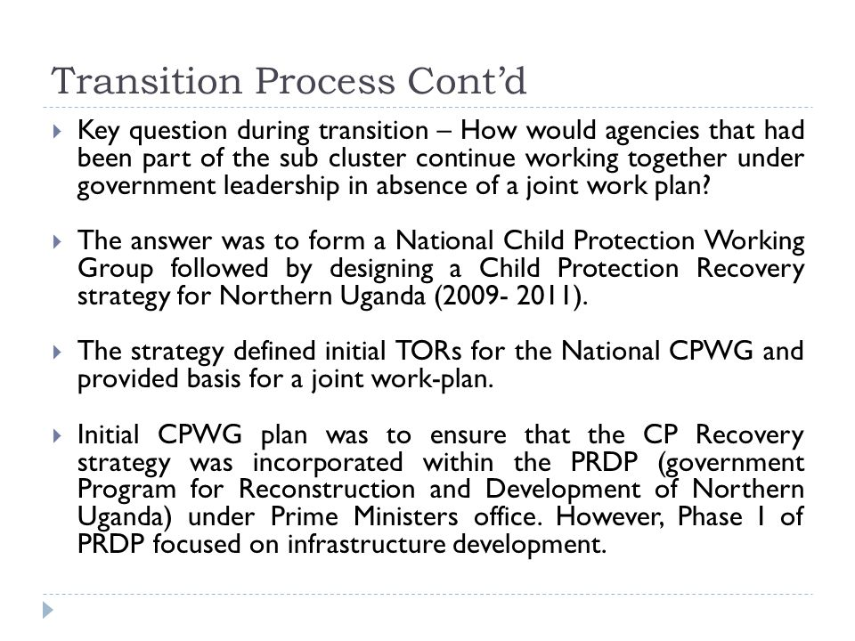 Transition Process Cont'd  Key question during transition – How would agencies that had been part of the sub cluster continue working together under