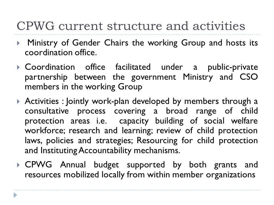CPWG current structure and activities  Ministry of Gender Chairs the working Group and hosts its coordination office.  Coordination office facilitat