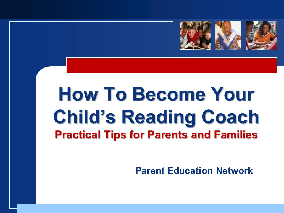 Parent Education Network How To Become Your Child's Reading Coach Practical Tips for Parents and Families