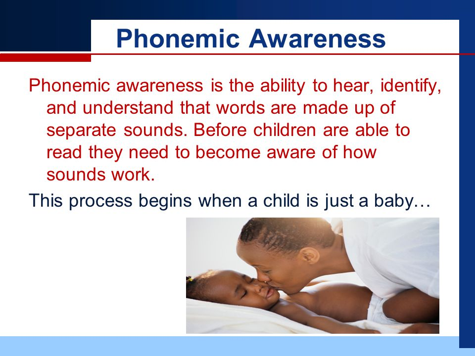 Phonemic awareness is the ability to hear, identify, and understand that words are made up of separate sounds.