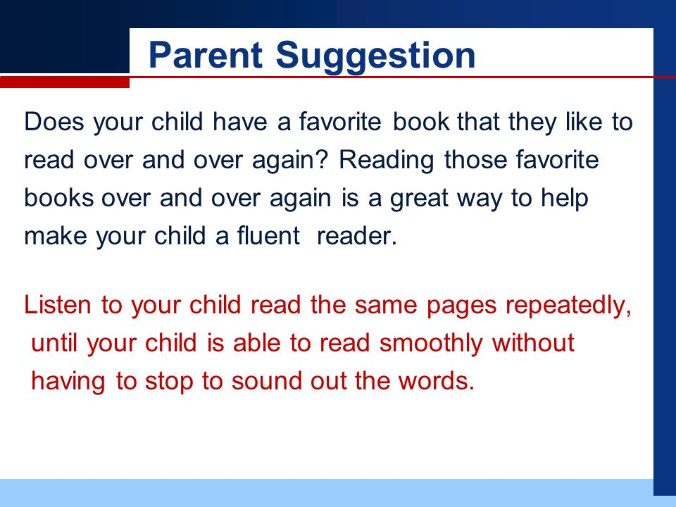 Parent Suggestion Does your child have a favorite book that they like to read over and over again.