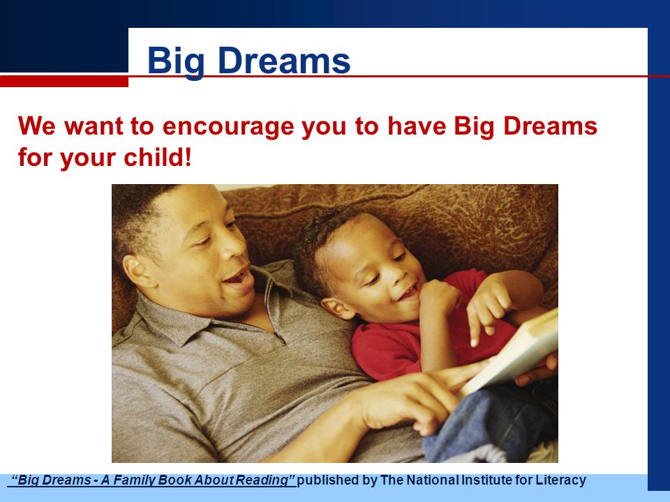 Big Dreams I want my child to read.I want my child to be a reader.