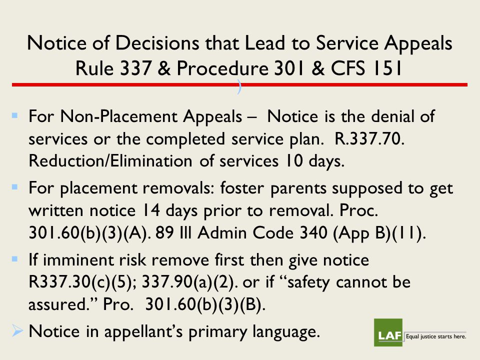 Notice of Decisions that Lead to Service Appeals Rule 337 & Procedure 301 & CFS 151 )  For Non-Placement Appeals – Notice is the denial of services o