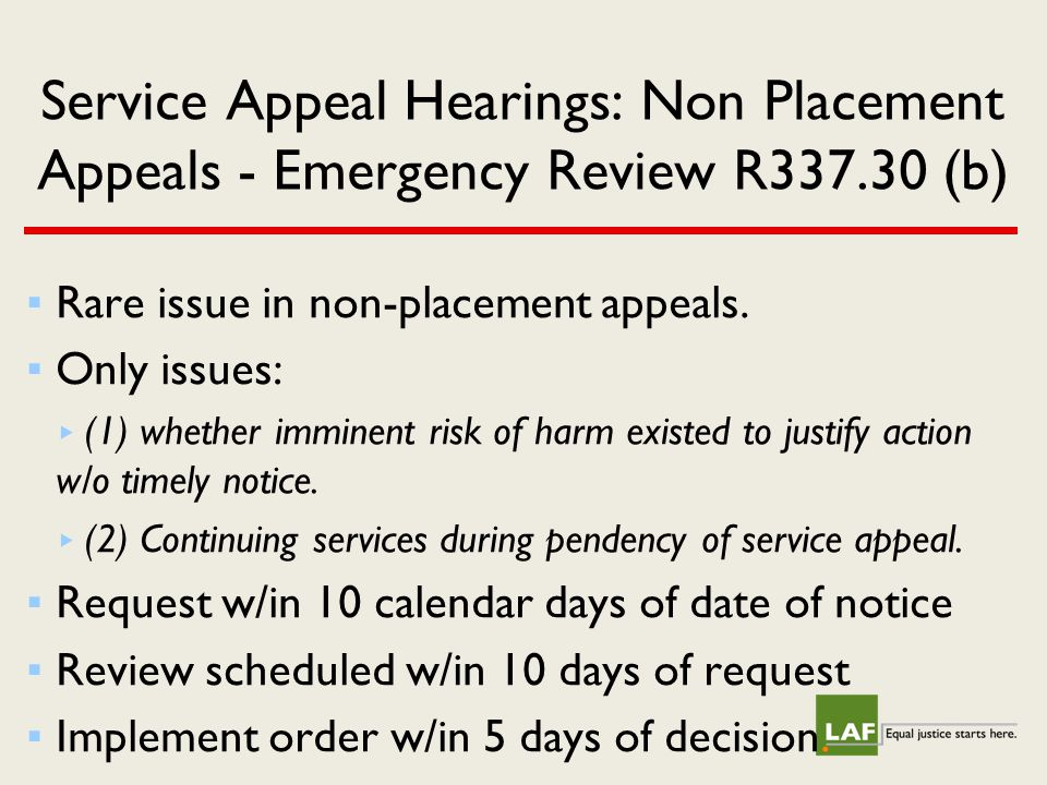 Service Appeal Hearings: Non Placement Appeals - Emergency Review R337.30 (b) ▪ Rare issue in non-placement appeals.