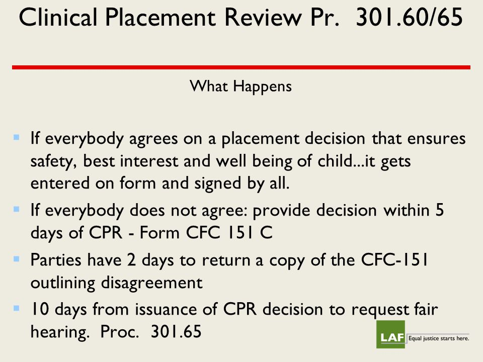Clinical Placement Review Pr. 301.60/65 What Happens  If everybody agrees on a placement decision that ensures safety, best interest and well being o