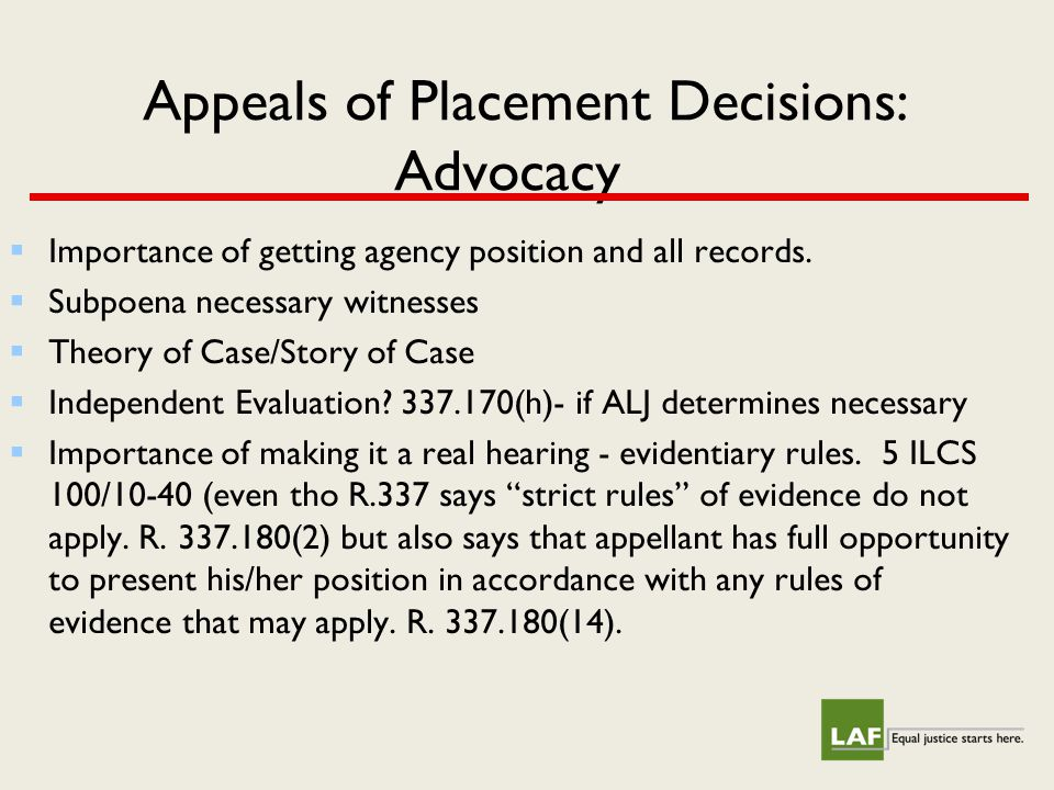 Appeals of Placement Decisions: Advocacy  Importance of getting agency position and all records.