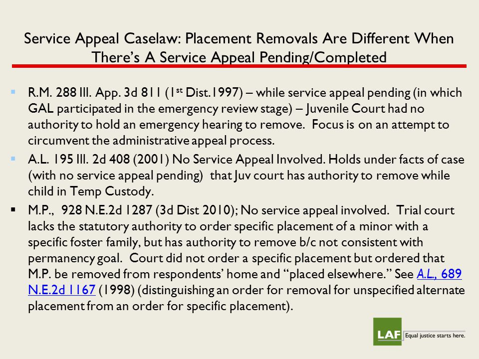 Service Appeal Caselaw: Placement Removals Are Different When There's A Service Appeal Pending/Completed  R.M. 288 Ill. App. 3d 811 (1 st Dist.1997)