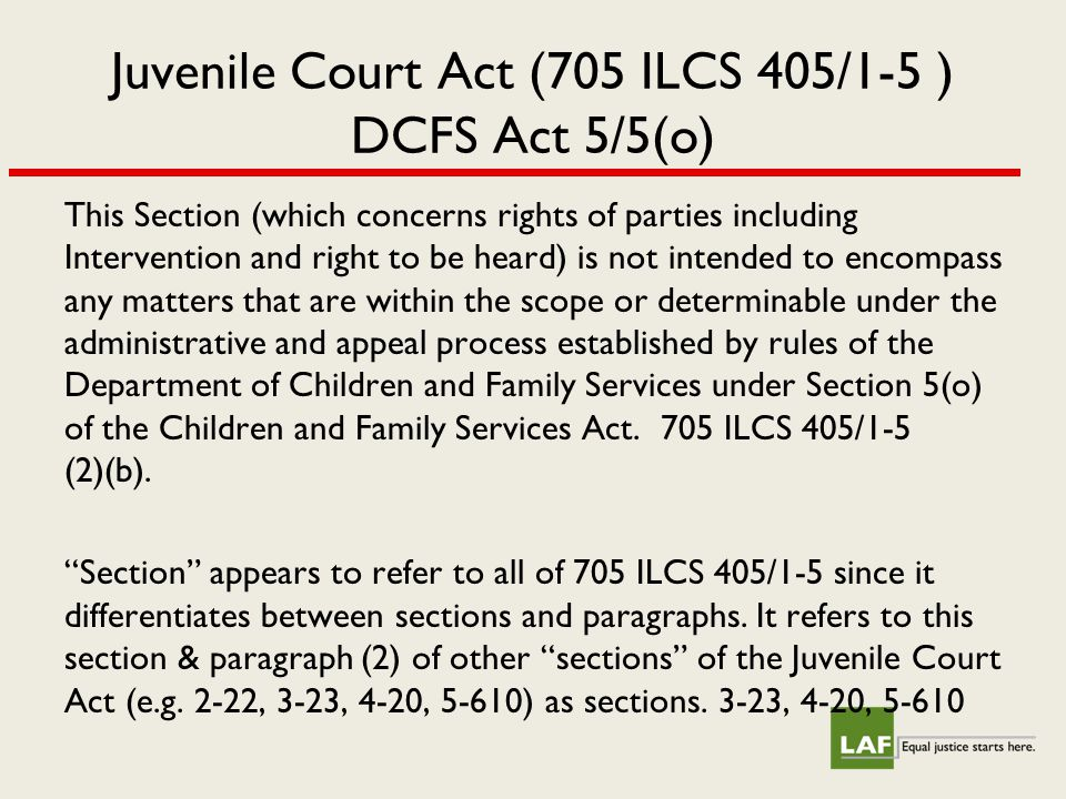 Administrative Review Act & DCFS Appeals 20 ILCS 505/9.9  Responsible parent or guardian affected by a final administrative decision of the DCFS in hearing conducted pursuant to Act, may have decision reviewed only under Administrative Review Law.