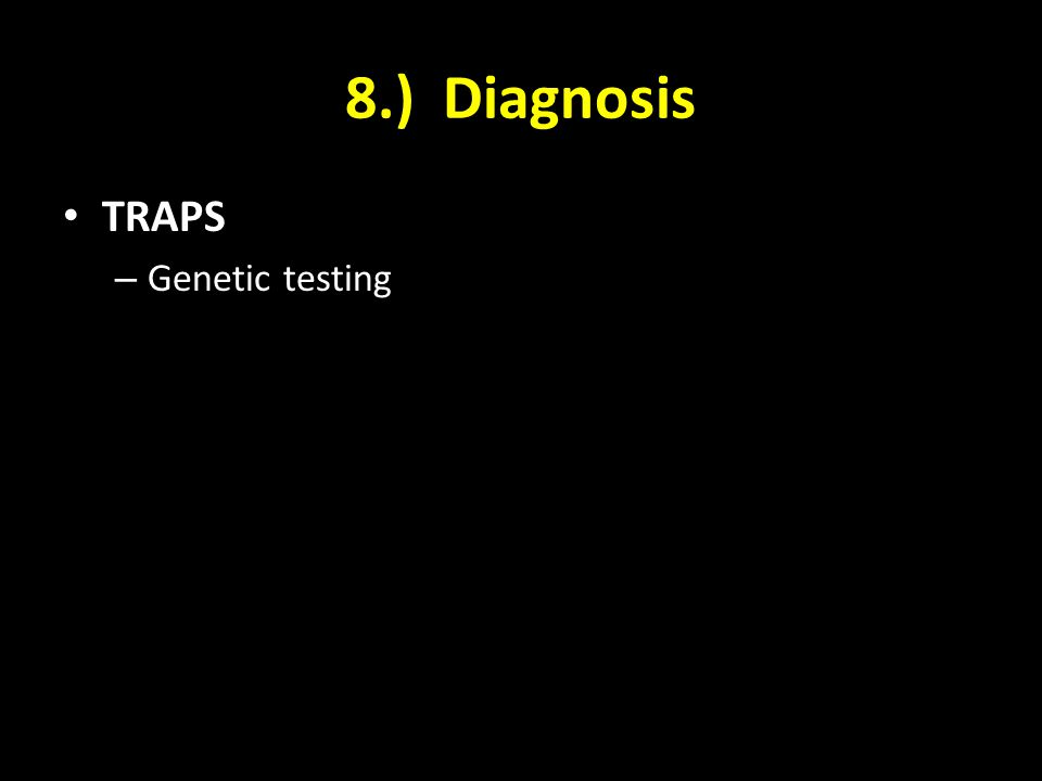 8.) Diagnosis TRAPS – Genetic testing