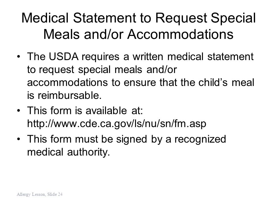 Medical Statement to Request Special Meals and/or Accommodations The USDA requires a written medical statement to request special meals and/or accommo