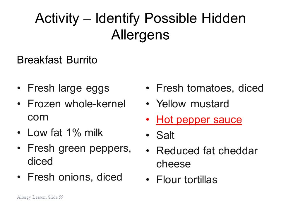 Activity – Identify Possible Hidden Allergens Allergy Lesson, Slide 59 Fresh large eggs Frozen whole-kernel corn Low fat 1% milk Fresh green peppers,