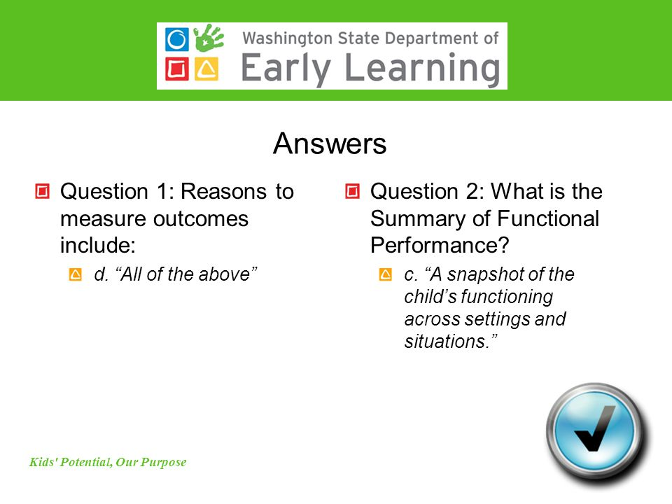 Answers Question 1: Reasons to measure outcomes include: d.