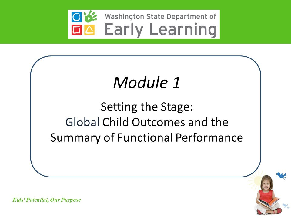 Module 1 Setting the Stage: Global Child Outcomes and the Summary of Functional Performance Module 1