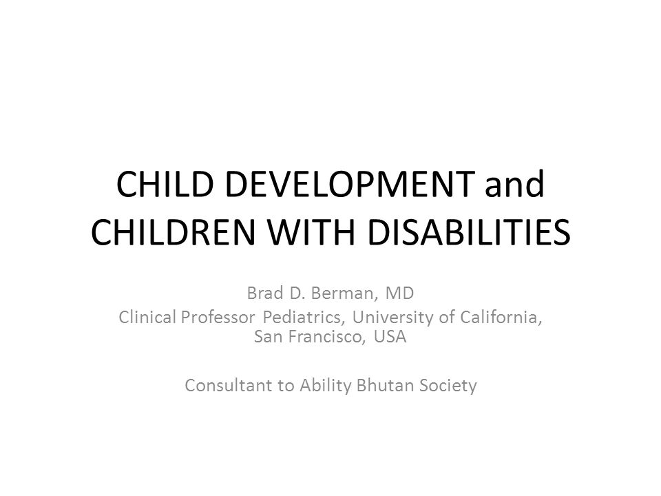 CHILD DEVELOPMENT and CHILDREN WITH DISABILITIES Brad D.