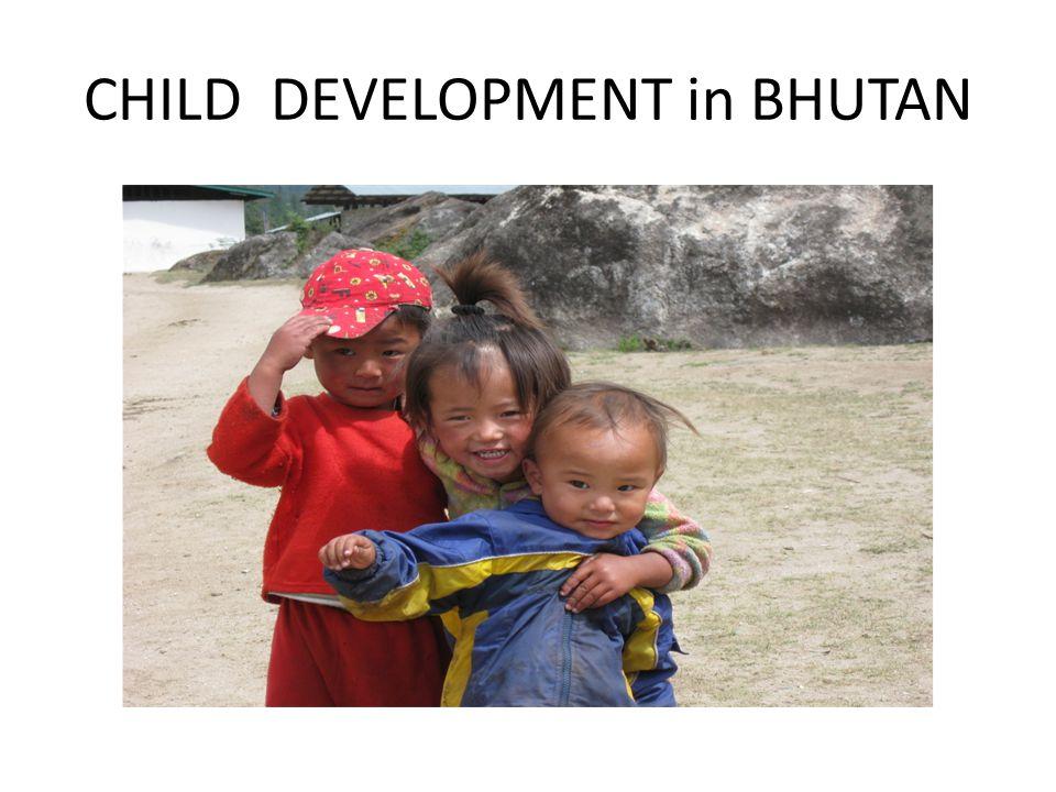 CHILD DEVELOPMENT in BHUTAN