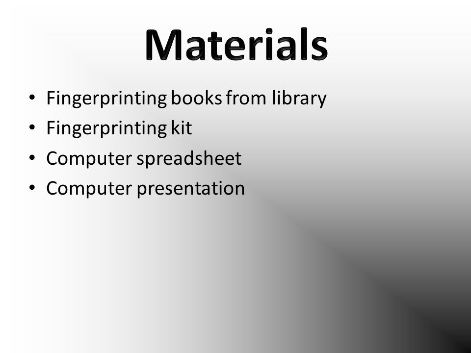 Fingerprinting books from library Fingerprinting kit Computer spreadsheet Computer presentation