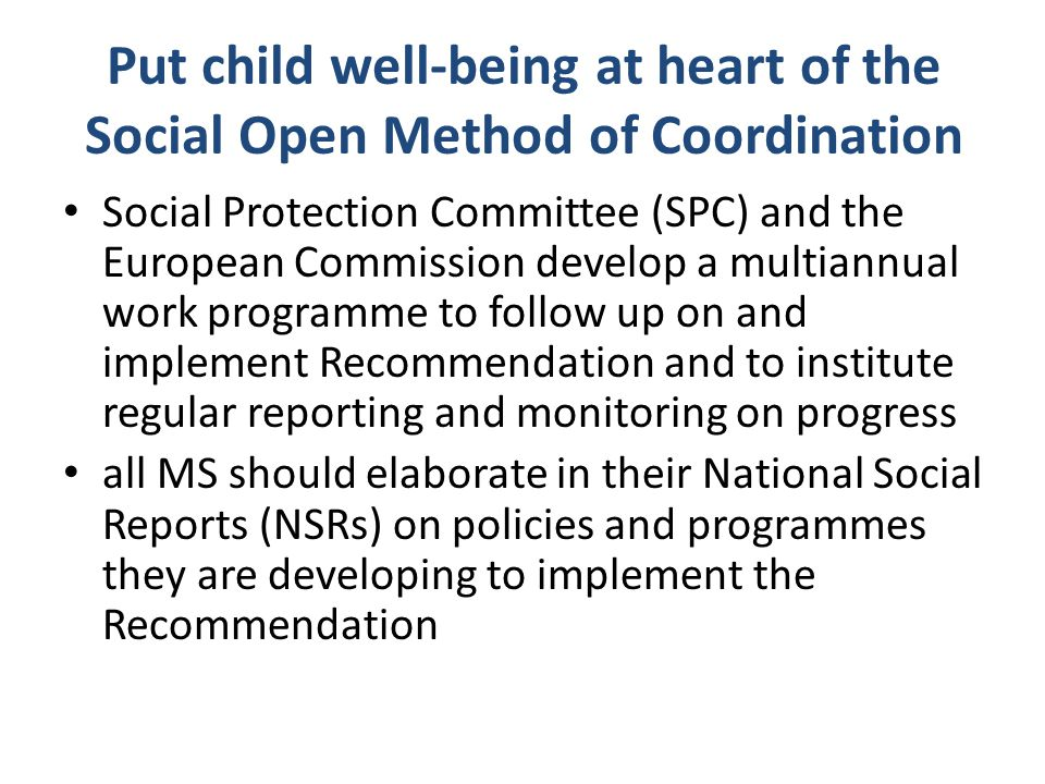Put child well-being at heart of the Social Open Method of Coordination Social Protection Committee (SPC) and the European Commission develop a multia