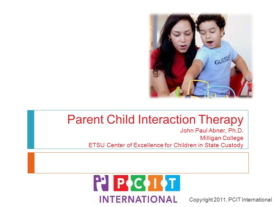 Parent Child Interaction Therapy John Paul Abner, Ph.D.