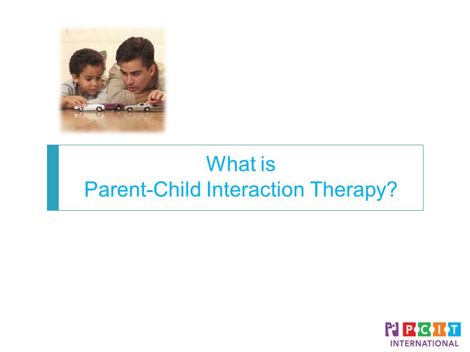 What is Parent-Child Interaction Therapy PCIT