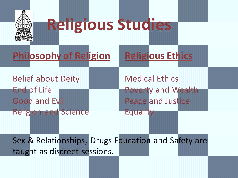 Religious Studies Philosophy of ReligionReligious Ethics Belief about DeityMedical Ethics End of LifePoverty and Wealth Good and EvilPeace and Justice