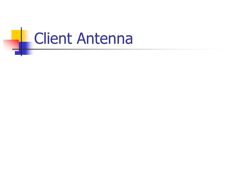 Client Antenna