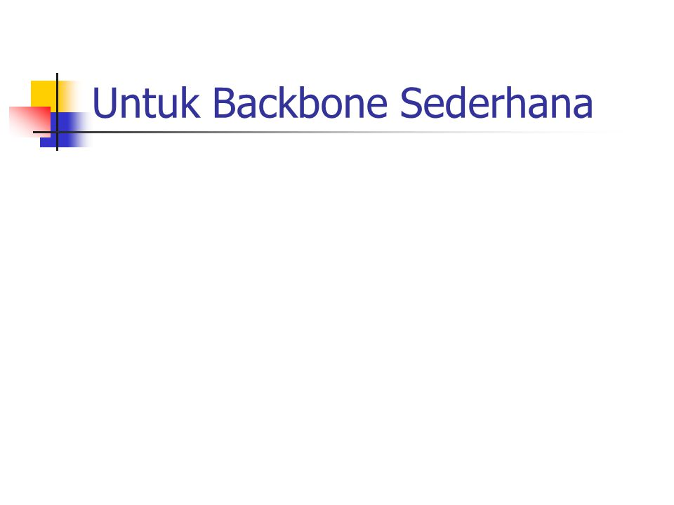 Untuk Backbone Sederhana
